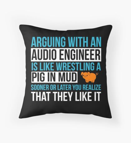 Argue With an Audio engineer Throw Pillow