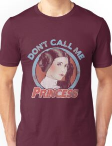 Don't Call Me Princess Unisex T-Shirt