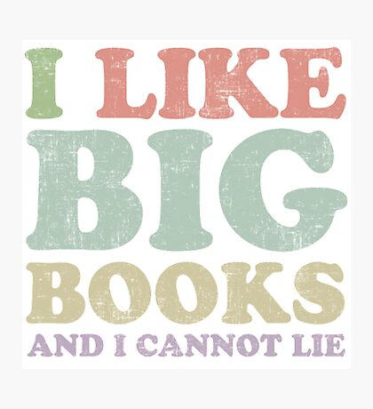 I Like Big Books i cannot lie librarian gift t shirt Photographic Print