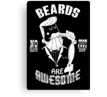 Beards are Awesome white Canvas Print