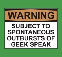 WARNING: SUBJECT TO SPONTANEOUS OUTBURSTS OF GEEK SPEAK Kids Tee