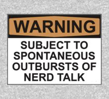WARNING: SUBJECT TO SPONTANEOUS OUTBURSTS OF NERD TALK Kids Clothes