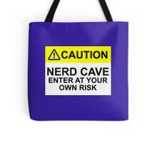 CAUTION: NERD CAVE, ENTER AT YOUR OWN RISK Tote Bag