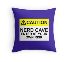 CAUTION: NERD CAVE, ENTER AT YOUR OWN RISK Throw Pillow