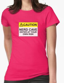 CAUTION: NERD CAVE, ENTER AT YOUR OWN RISK Womens Fitted T-Shirt