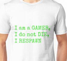 Gamer's don't die. Unisex T-Shirt
