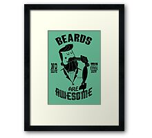 Beards are Awesome black Framed Print