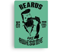 Beards are Awesome black Canvas Print