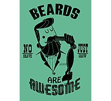 Beards are Awesome black Photographic Print
