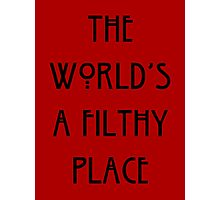 Filthy World Photographic Print