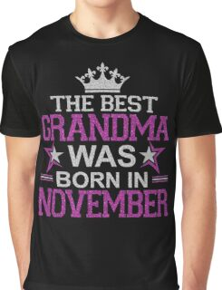 The Best Grandma Was Born In November T-Shirt Graphic T-Shirt