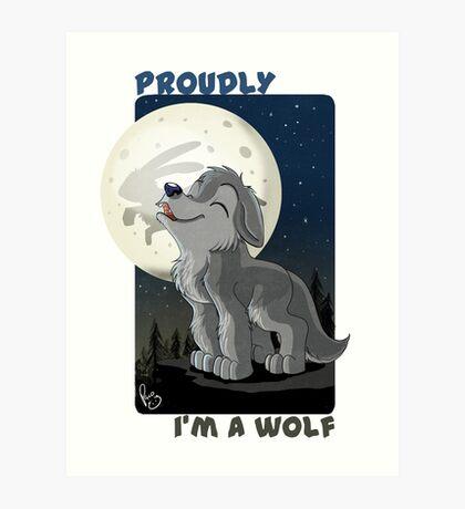 Proudly I'm a wolf Art Print