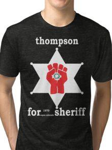 Hunter S Thompson For Sheriff Aspen 1970 Bukowski Gonzo Fear Loathing Tri-blend T-Shirt