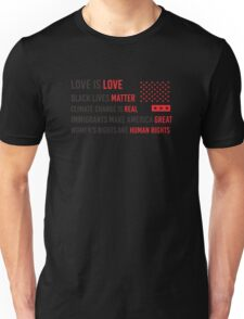 Love Is Love Black Lives Matter Climate Change Is Real Immigrants Make America Great Women's Right Are Human Rights Unisex T-Shirt