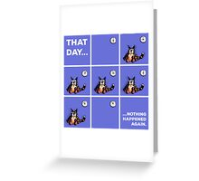 That Day... Cat Shirt Funny Greeting Card