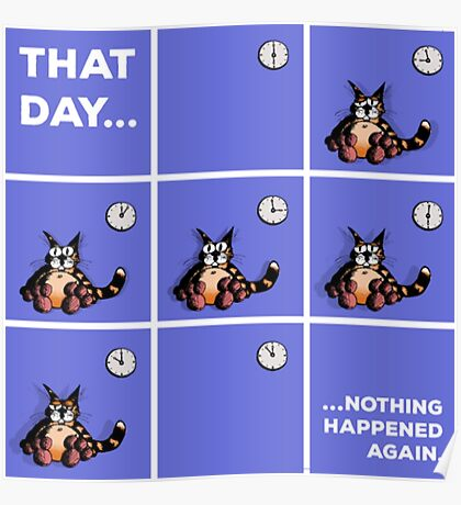 That Day... Cat Shirt Funny Poster