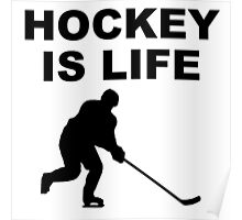Hockey Is Life Poster