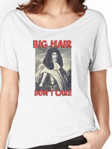 Big hair don't care. Funny Quote. Women's Relaxed Fit T-Shirt