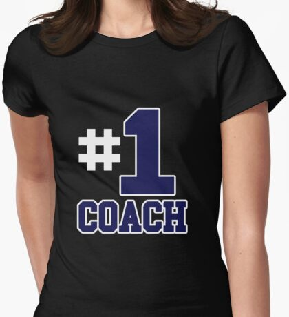 Number One Coach - #1 - No.1 Coach - Best Coach Womens Fitted T-Shirt