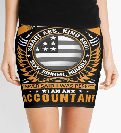 Accountant is not perfect but... Mini Skirt
