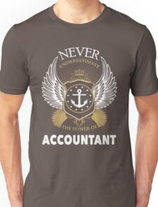 Never underestimate accountant Unisex T-Shirt