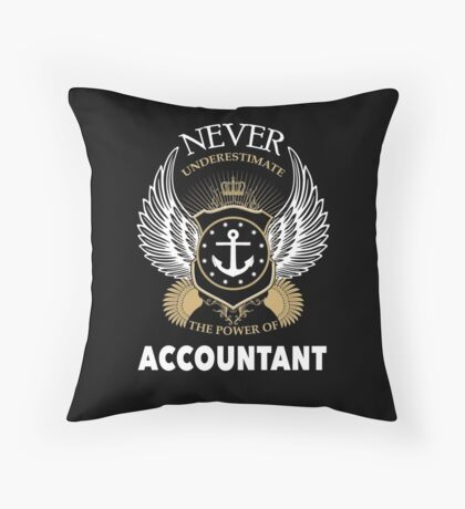 Never underestimate accountant Throw Pillow