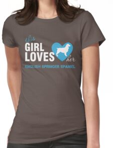 This girl loves English Springer Spaniel Womens Fitted T-Shirt