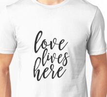 love lives here,family sign,home decor,love sign Unisex T-Shirt