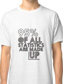 95% of Stats Are Made Up - Funny - Data Graph - Analysts Classic T-Shirt