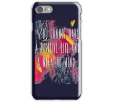 Positive quotes  iPhone Case/Skin