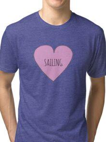 I love Sailing Tri-blend T-Shirt