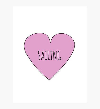 I love Sailing Photographic Print