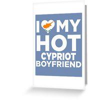 I Love My Hot Cypriot Boyfriend Greeting Card