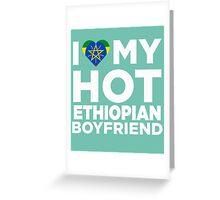 I Love My Hot Ethiopian Boyfriend Greeting Card