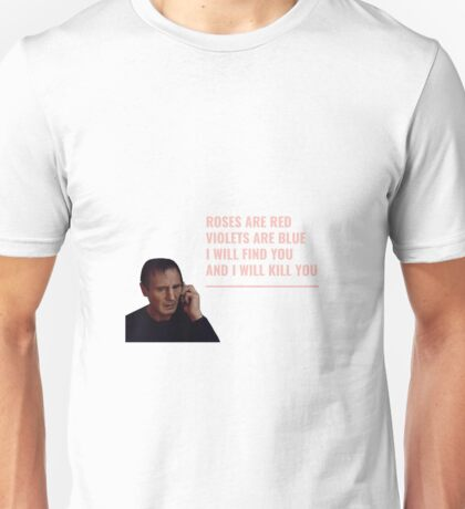 LIAM NEESON ROSES ARE RED Unisex T-Shirt