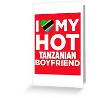 I Love My Hot Tanzanian Boyfriend Greeting Card