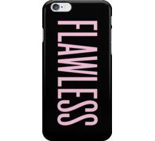 FLAWLESS iPhone Case/Skin