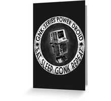 Star Wars Gonk Droid eat sleep gonk repeat Greeting Card