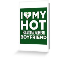 I Love My Hot Equatorial Guinean Greeting Card