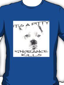 It's A Pitty T-Shirt