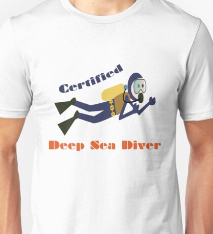 Certified Deep Sea Diver Boys Girls Kids Men Women Scuba Dive Unisex T-Shirt