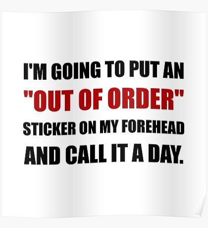 Out Of Order Forehead Poster
