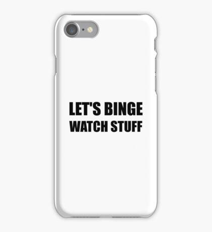 Binge Watch Stuff iPhone Case/Skin