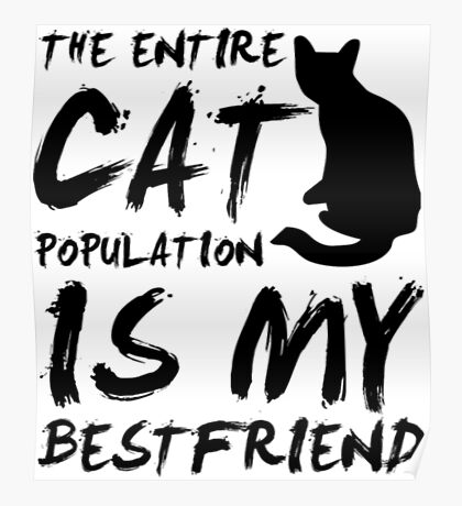 Cat Population Is My Bestfriend - Black Cat Shirt Funny Poster