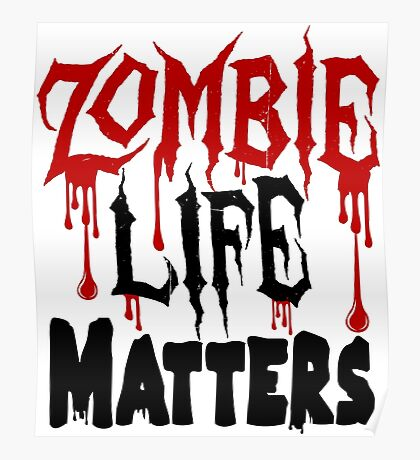 Zombie Life Matters Poster