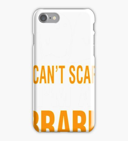 You Cant Scare Me Im A Librarian- future librarian shirt iPhone Case/Skin