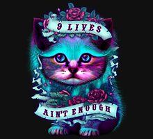 9 LIVES AIN'T ENOUGH Unisex T-Shirt