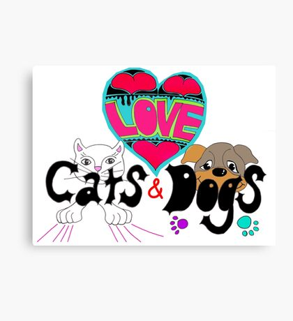 I Love Cats and Dogs Canvas Print