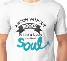 A room without books is like a body without soul  Unisex T-Shirt