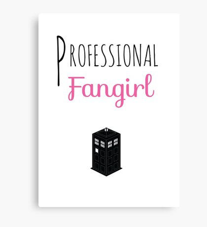 Professional Fangirl - Doctor Who Canvas Print